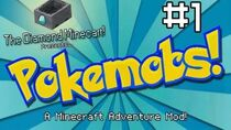 Minecraft Pokemobs Adventure Mod 1 'The Journey Begins.