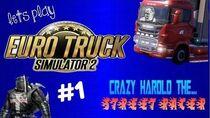 Eurotruck simulator 2 Harold the crazy street racer!! part 1