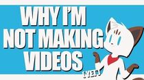 Why I'm Not Making Videos