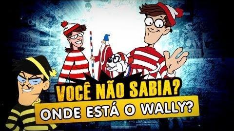 Voce Não Sabia? - Onde Está o Wally