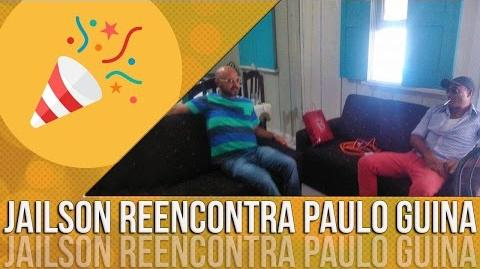 Reencontro entre Jailson Mendes e Paulo Guina