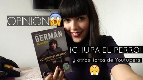 OPINION ¡CHUPA EL PERRO! (y otros libros de Youtubers) ¿Qué onda con los libros?