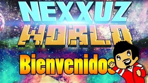 BIENVENIDOS A MI NUEVO CANAL ^^ - NexxuzWorld