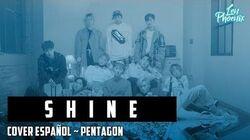 PENTAGON - Shine (cover español) 🎤 Len Phoenix