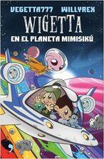 Portada wigetta-en-el-planeta-mimisiku vegetta777 201702201334
