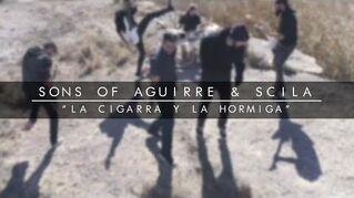 SONS OF AGUIRRE & SCILA - LA CIGARRA Y LA HORMIGA (VIDEOCLIP OFICIAL)