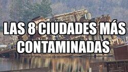 Las 8 Ciudades Más Contaminadas del Mundo