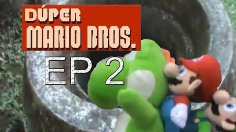 Dúper Mario Bros - Episodio 2