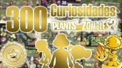 300 Curiosidades de Plants vs