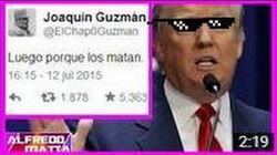 El Chapo Guzman y Donald Trump..