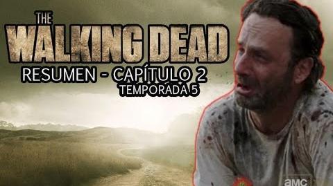 Los Walking Dead - Resumen s05e02