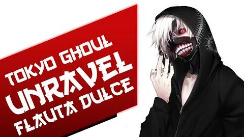 Unravel - Tokyo Ghoul Opening - Notas Flauta Dulce