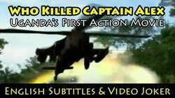 Who Killed Captain Alex Uganda's First Action Movie (English Subtitles & Video Joker) - Wakaliwood