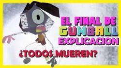 EL FINAL DE GUMBALL ANÁLISIS Y EXPLICACIÓN