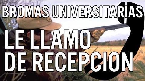 LE LLAMO DE RECEPCION Bromas de Residencia Universitaria