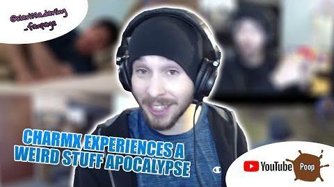 Charmx Experiences A Weird Stuff Apocalypse