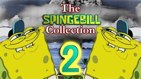 YouTube Poop COLLAB The Spingebill Collection 2 (EmperorLemon Reupload)