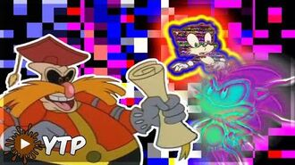 YTP Robotnik has an Uncontrollable Mental Breakdown and ascends into The 30th Dimension