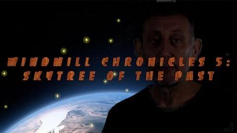 The Windmill Chronicles 5B- Skytree of the Past (READ DESCRIPTION)