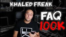 Khaled freak FAQ