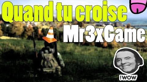 Quand tu croise Mr3xGame sur DayZ Standalone