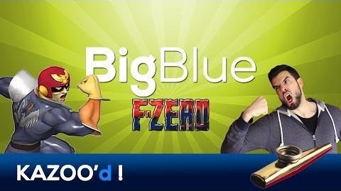 F-Zero - Big Blue ... KAZOO'd !