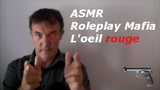 ASMR - ROLEPLAY Mafia - L'oeil rouge