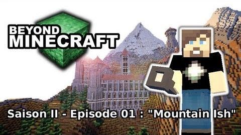 "Beyond Minecraft - s02 e01 ""Mountain Ish"" - minecraft, fr, hd"