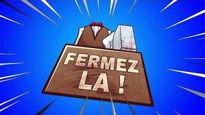 FERMEZ LA - Présentation