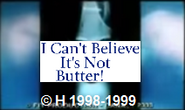 H-I Can't Believe It's Not Butter ! (1998-1999)