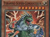 Tyranno Super-Conducteur
