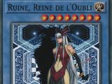 Ruine, Reine de l'Oubli