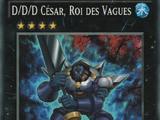 D/D/D César, Roi des Vagues