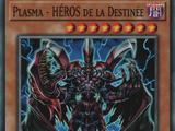 Plasma - HÉROS de la Destinée