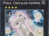 Perle, Chevalier-Gemmes