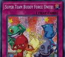 Super Team Buddy Force Unite!
