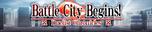 BattleCityBegins-Banner