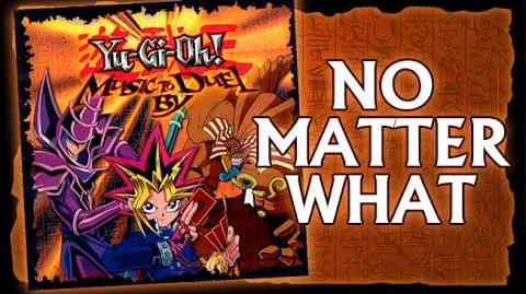 Yu-Gi-Oh! Music to Duel By - No Matter What