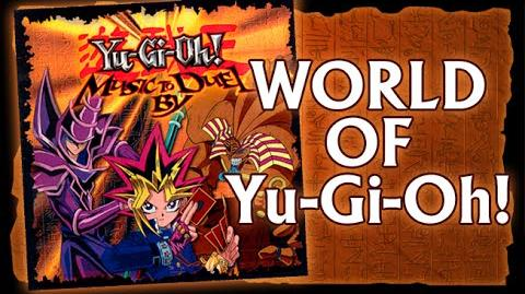 Yu-Gi-Oh! Music to Duel By - World of Yu-Gi-Oh!