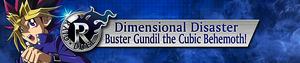 RaidDuelDimensionalDisasterBusterGundiltheCubicBehemoth-Banner