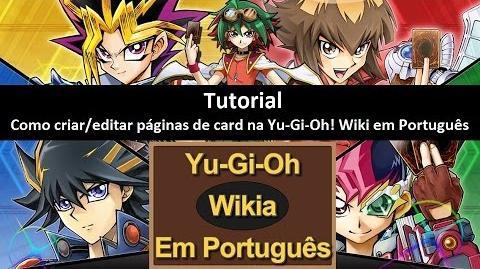 Tutorial - Como criar editar páginas de card na Yu-Gi-Oh! Wiki em Português