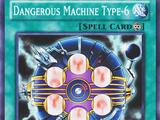 Dangerous Machine Type-6