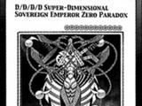 D/D/D/D Super-Dimensional Sovereign Emperor Zero Paradox