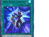 Dark Magic Twin Burst