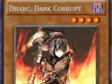 Dharc, Dark Corrupt