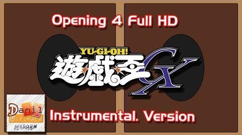 Yu-Gi-Oh GX Opening 4 Full (Instrumental Version) 1080p