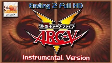 Yu-Gi-Oh! Arc-V Ending 2 Full (Instrumental Version) 1080p