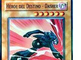 HÉROE del Destino - Dasher