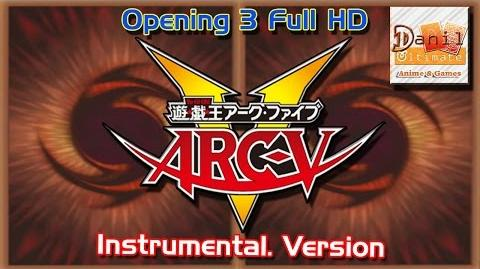 Yu-Gi-Oh Arc V Opening 3 Full (Instrumental Version) 1080p