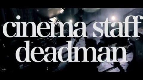 Cinema staff「deadman」MV